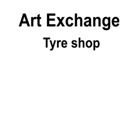 Art Exchange,Tyre shop